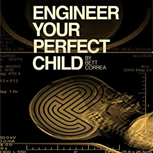 Engineer Your Perfect Child Audiobook