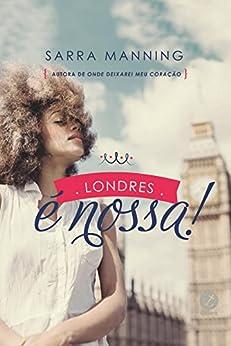 Londres é nossa! por [Manning, Sarra]