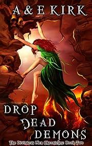 Drop Dead Demons: A YA Paranormal Urban Fantasy Romance Thriller (Divinicus Nex Chronicles series Book 2)