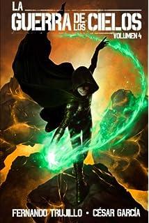 La Guerra de los Cielos. Volumen 4 (Volume 4) (Spanish Edition)