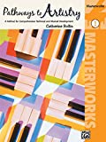 Pathways to Artistry -- Masterworks, Bk 1: A Method for Comprehensive Technical and Musical Development