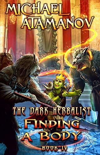 Finding a Body (The Dark Herbalist Book #4) LitRPG series (Tester Part)