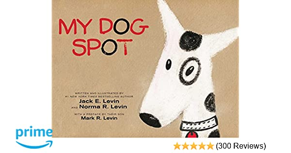 my dog spot jack e levin norma r levin mark r levin