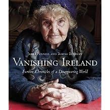 Vanishing Ireland: v. 2 : Further Chronicles of a Disappearing World(Hardback) - 2011 Edition