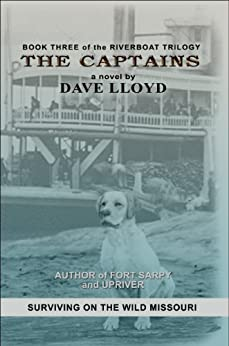 The Captains (Riverboat Series Book 3) by [Lloyd, Dave]
