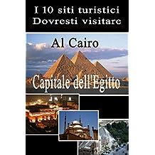 Top 10 Siti Turistici del Cairo (Siti turistici in Egitto) (Italian Edition)
