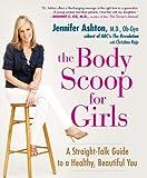 The Body Scoop for Girls, Jennifer Ashton and Christine Larson, 158333369X