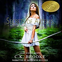 Secrets of Artemis: A Teen Goddess Novel, Book 1 Audiobook by C.K. Brooke Narrated by Katherine Billings