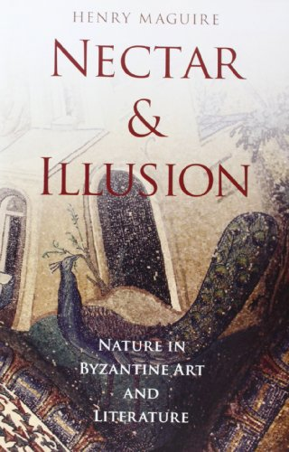 Nectar-and-Illusion-Nature-in-Byzantine-Art-and-Literature-Onassis-Series-in-Hellenic-Culture