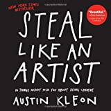 Steal-Like-an-Artist-10-Things-Nobody-Told-You-About-Being-Creative