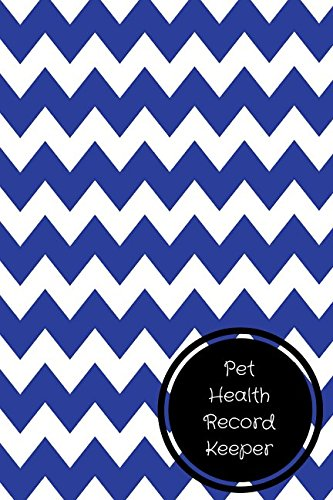 Pet Health Record Keeper: Pet Log Book