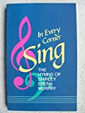 img - for In Every Corner Sing: The Hymns of Shirley Erena Murray book / textbook / text book