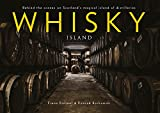 Whisky Island: Behind the Scenes at Islay's Legendary Single Malt Distilleries