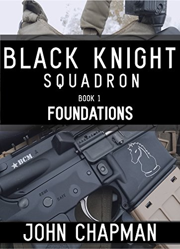 Black Knight Squadron: Book 1: Foundations by [Chapman, John]