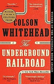 The Underground Railroad: A Novel