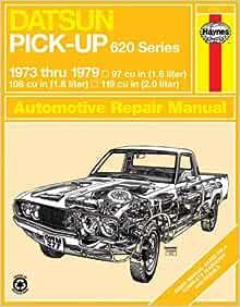 Datsun Pick-Up 620 Series 1973 thru 1979 (Haynes Manuals): Haynes, John:  0038345002779: Amazon.com: Books | 73 Datsun 620 Wiring Diagram |  | Amazon.com