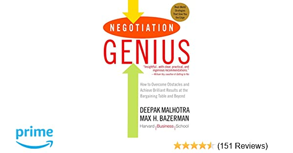 Negotiation Genius: How to Overcome Obstacles and Achieve