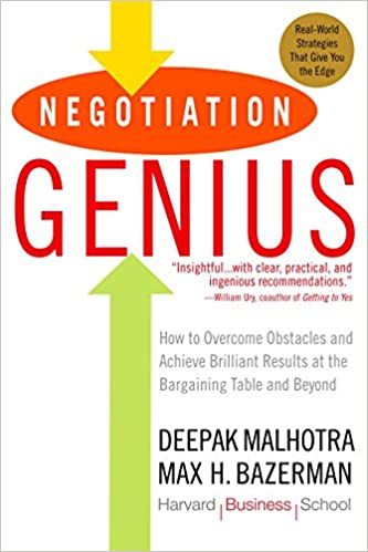 Negotiation Genius: How to Overcome Obstacles and Achieve Brilliant Results at the Bargaining Table and Beyond: Amazon.es: Deepak Malhotra, Max Bazerman: ...