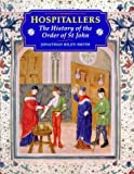 Hospitallers: The History of the Order of St. John (Crusader Worlds)