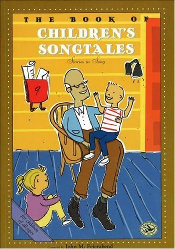 The Book of Children's Song Tales (First Steps in Music series) (Songs For Primary School Children)