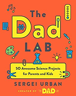 Book Cover: TheDadLab: 50 Awesome Science Projects for Parents and Kids