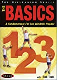 Basics 1-2-3: The Basics & Fundamentals for the Windmill Pitcher