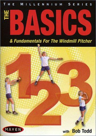 (Basics 1-2-3: The Basics & Fundamentals for the Windmill Pitcher)