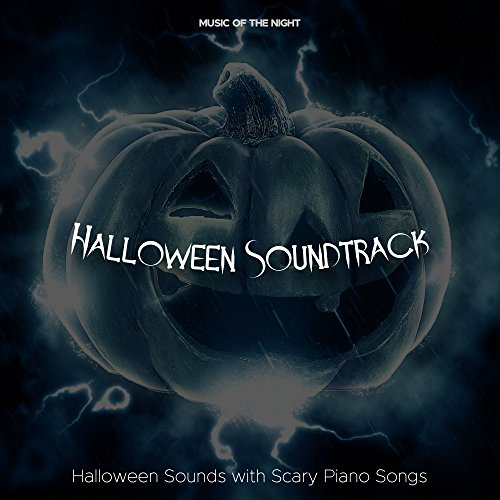 Halloween Soundtrack: Halloween Sounds with Scary Piano Songs, Creepy Sound Effects for a Perfect Halloween Haunted House Party