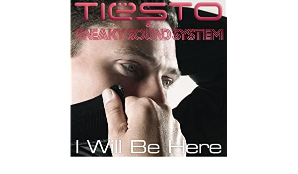 tiesto sneaky sound system i will be here free mp3