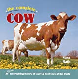 The Complete Cow, Sara Rath, 0896583759