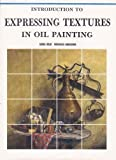 Introduction to Expressing Textures in Oil Painting, Masakazu Nabeshima, 4766107187