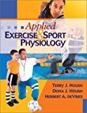 Applied Exercise and Sport Physiology, Housh, Terry J. and Housh, Dona J., 1890871419