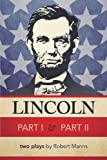 Lincoln Part I and Part Ii, Robert Manns, 1462056067