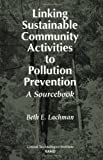 Linking Sustainable Community Activities to Pollution Prevention, Beth E. Lachman, 0833025007
