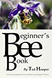 img - for The Beginner's Bee Book by Ted Hooper (2014-10-13) book / textbook / text book