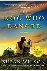 The Dog Who Danced: A Novel Paperback