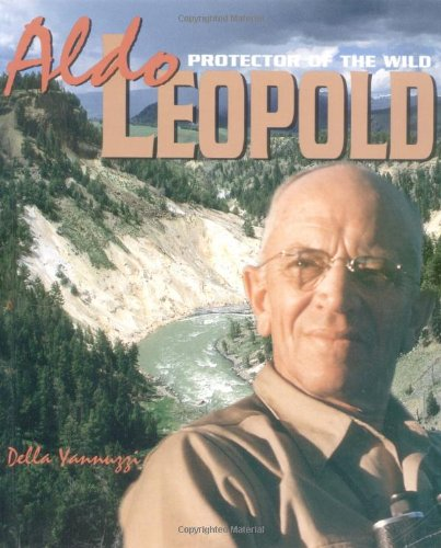 Aldo Leopold:Protector/Wild (Gateway Greens Biography)