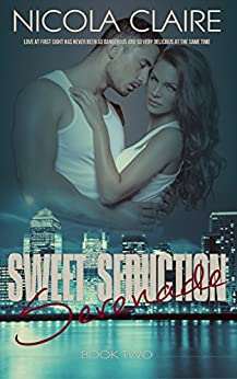 Sweet Seduction Serenade (Sweet Seduction, Book 2): A Love At First Sight Romantic Suspense Series by [Claire, Nicola]