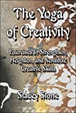 The Yoga of Creativity, Stacey Stone, 1424114489