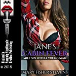 Jane's Cabin Fever: MILF Sex with a Young Man | Mary Fisher Stevens