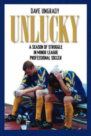 Professional Football League - Unlucky: A Season of Struggle in Minor League Professional Soccer