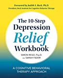 img - for The 10-Step Depression Relief Workbook: A Cognitive Behavioral Therapy Approach book / textbook / text book
