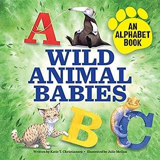 Wild Animal Babies: An Alphabet Book