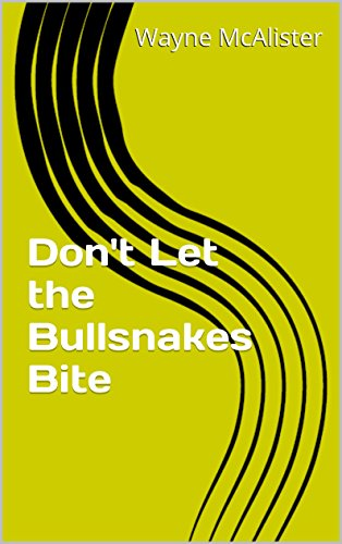 Don't Let the Bullsnakes Bite (This Piece of Land Book 5)