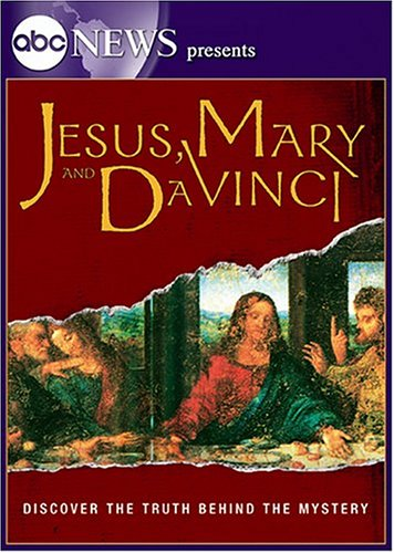 ABC News Presents - Jesus Mary and DaVinci -