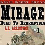 Mirage, Colorado: Road to Redemption #1 | A. R. Arrington