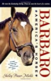 Barbaro, Shelley Fraser Mickle, 141694866X