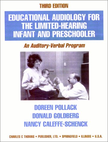 Educational Audiology for the Limited-Hearing Infant and Preschooler: An Auditory-Verbal Program