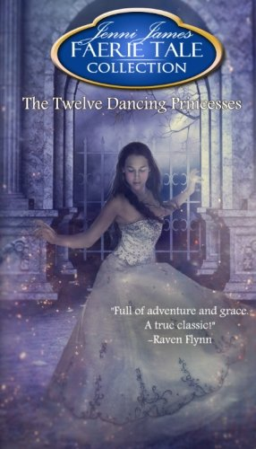 Fairies Collection Dancing - The Twelve Dancing Princesses (Faerie Tale Collection) (Volume 9)