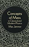img - for Concepts of Mass in Classical and Modern Physics book / textbook / text book